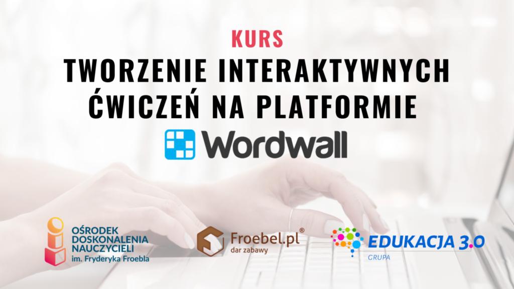 """Grafika promocyjna kurs """"Tworzenie interaktywnych ćwiczeń na platformie Wordwall"""""""